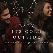 Play & Download Baby, It's Cold Outside by Rebecca Black | Napster