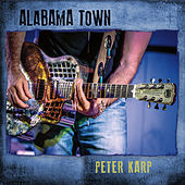 Play & Download Alabama Town by Peter Karp | Napster