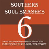 Play & Download Southern Soul Smashes 6 by Various Artists | Napster