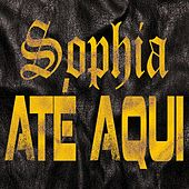 Play & Download Até Aqui by Sophia | Napster