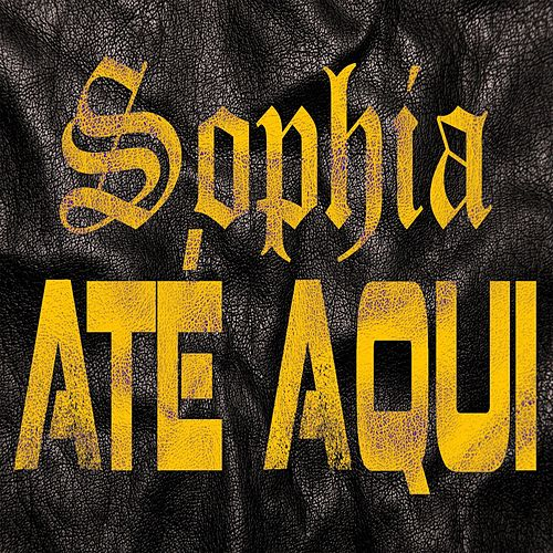 Até Aqui by Sophia