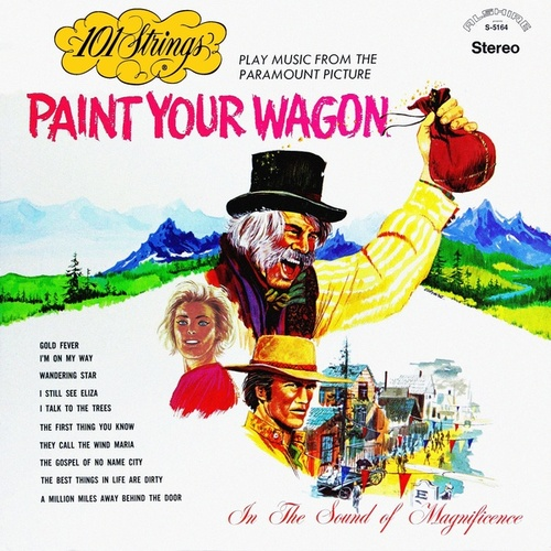 Paint Your Wagon (Remastered from the Original Master Tapes) by 101 Strings Orchestra