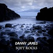 Play & Download Soft Rocks by Danny James | Napster
