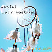 Play & Download Joyful Latin Festival by Various Artists | Napster