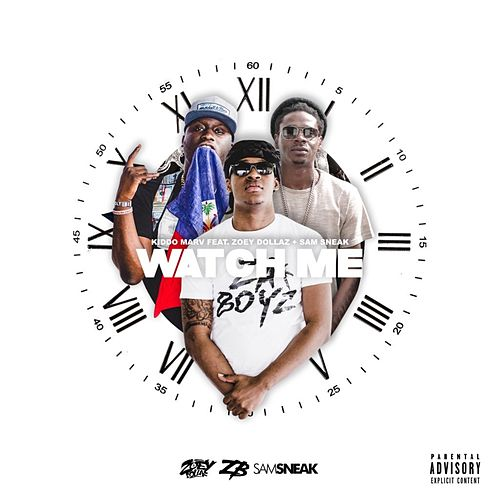 Watch Me (feat. Zoey Dollaz & Sam Sneak) by Kiddo Marv