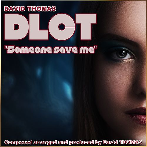 DTLC Someone Save Me by David Thomas