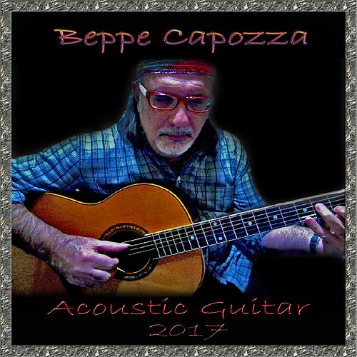 Play & Download Acoustic Guitar 2017 by Beppe Capozza | Napster