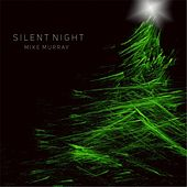 Play & Download Silent Night by Mike Murray | Napster