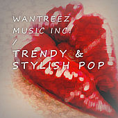 Play & Download Trendy & Stylish Pop by Various Artists | Napster