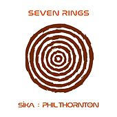 Seven Rings (feat. Sika) by Phil Thornton