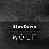 Play & Download Wolf by Slowdown | Napster