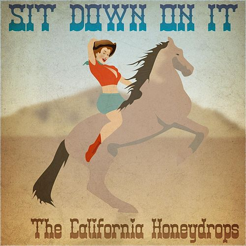 Sit Down on It by The California Honeydrops