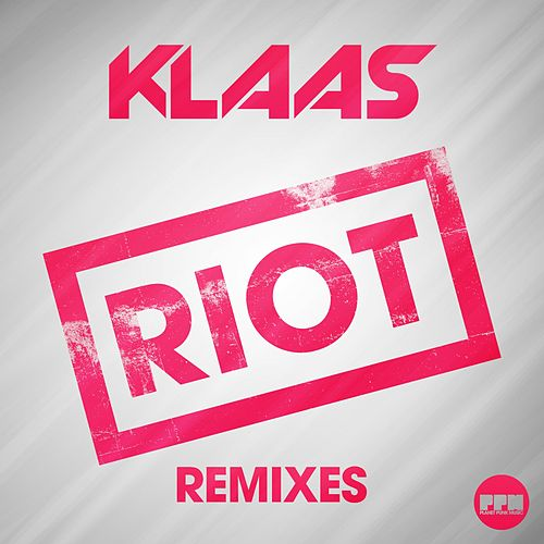 Riot (Remixes) von Klaas
