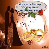 Musique de Mariage - Wedding Music - Música Para Bodas, Vol, 2 by Various Artists