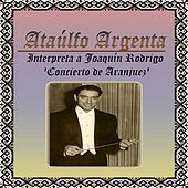 Play & Download Ataúlfo Argenta, Interpreta a Joaquín Rodrigo 'Concierto de Aranjuez' by Narciso Yepes | Napster