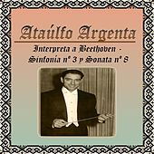 Ataúlfo Argenta, Interpreta a Beethoven - Sinfonía nº 3 y Sonata nº 8 by Various Artists