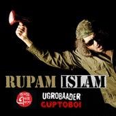 Play & Download Ugrobaader Guptoboi - Single by Rupam Islam | Napster