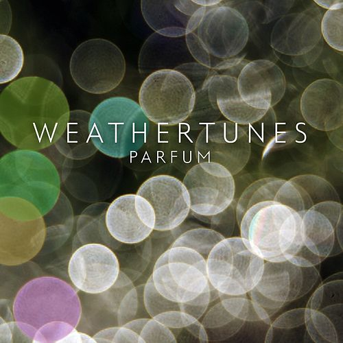 Play & Download Parfum by Weathertunes | Napster