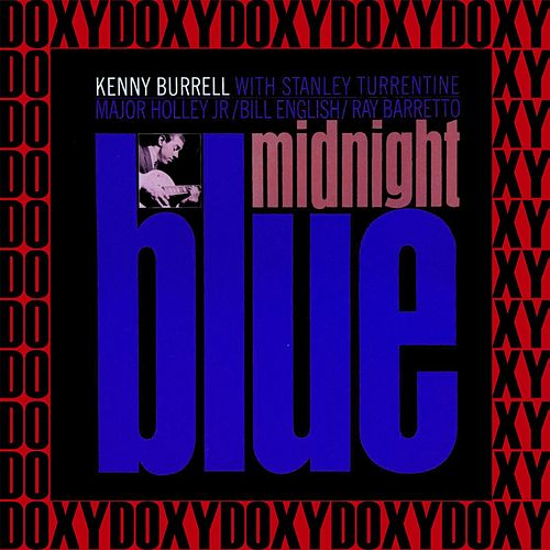 Midnight Blue (The Rudy Van Gelder Edition, Hd Remastered, Doxy Collection) von Kenny Burrell
