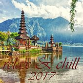 Relax & Chill 2017 (A Deluxe Compilation of Lounge and Chill Out Tunes) by Various Artists