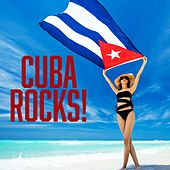 Play & Download Cuba Rocks! by Various Artists | Napster