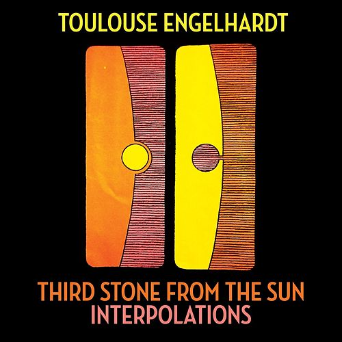 Play & Download Third Stone from the Sun - Interpolations by Toulouse Engelhardt | Napster