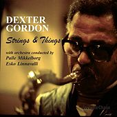 Play & Download Strings & Things by Dexter Gordon | Napster