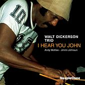 I Hear You John (Live) by Walt Dickerson