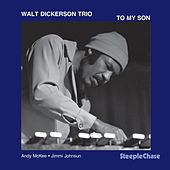 To My Son by Walt Dickerson