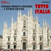 Tutto italia - cinque minuti ancora... y otros éxitos (Vol. 6) by Various Artists
