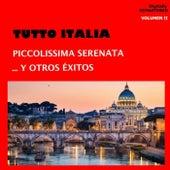 Play & Download Tutto italia - piccolissima serenata... y otros éxitos (Vol. 2) by Various Artists | Napster