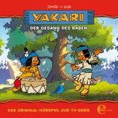 Folge 8: Der Gesang des Raben (Das Original-Hörspiel zur TV-Serie) von Yakari