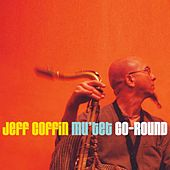 Go-Round by Jeff Coffin
