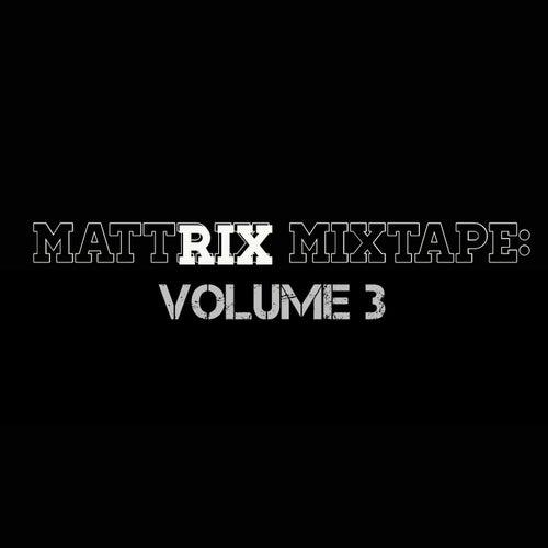 Mattrix Mixtape: Volume, 3 by Various Artists
