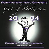 Spirit of Northwestern: 2004 Marching and Concert Highlights, Vol. 1 by Various Artists