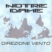 Play & Download Direzione vento by Notre Dame | Napster