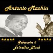 Play & Download Antonio Machín, Selección 5 Estrellas Black by Antonio Machín | Napster