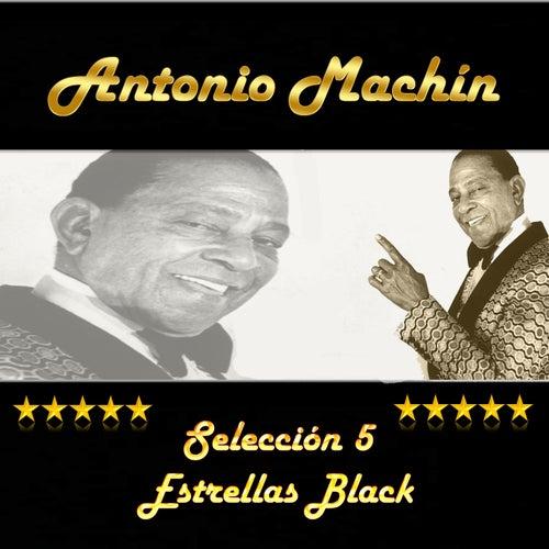 Antonio Machín, Selección 5 Estrellas Black by Antonio Machín