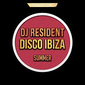 DJ Resident Disco Ibiza Summer by Various Artists