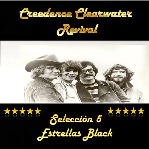 Creedence Clearwater Revival: Selección 5 Estrellas Black by Creedence Clearwater Revival