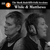 Play & Download The Mark Radcliffe Folk Sessions: While & Matthews by Julie Matthews | Napster