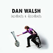 Play & Download Incidents & Accidents by Dan Walsh | Napster