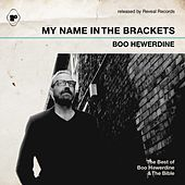 Play & Download My Name in the Brackets (The Best of Boo Hewerdine & the Bible) by Various Artists | Napster
