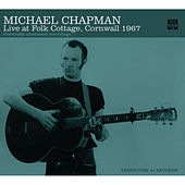 Live at Folk Cottage, Cornwall 1967 by Michael Chapman