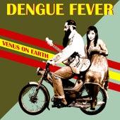 Venus on Earth (Deluxe Edition) von Dengue Fever