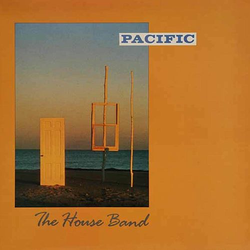 Play & Download Pacific by The House Band | Napster