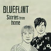 Stories from Home by Blueflint