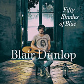 Fifty Shades of Blue by Blair Dunlop