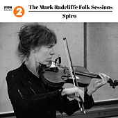 Play & Download The Mark Radcliffe Folk Sessions: Spiro by Spiro | Napster