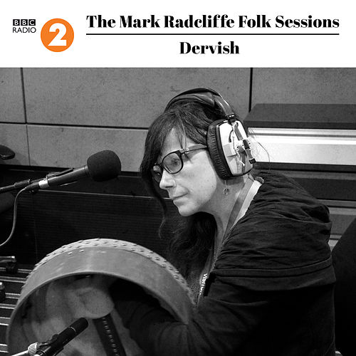 Play & Download The Mark Radcliffe Folk Sessions: Dervish by Dervish | Napster